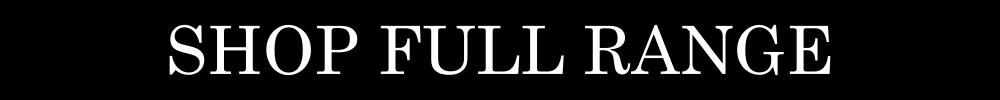 SHOP FULL RANGE